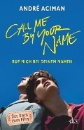 Aciman, André: Call Me by Your Name - Ruf mich bei deinem Namen