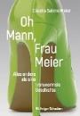 Meier, Claudia Sabine: Oh Mann, Frau Meier