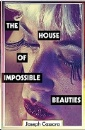 Cassara, Joseph: The House of Impossible Beauties