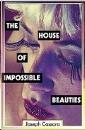 Cassara, Joseph: The House of Impossible Beauties