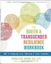Ehrensaft & Singh: The Queer and Transgender Resilience Workbook
