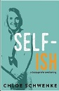 Schwenke, Chloe: Self-Ish: A Transgender Awakening