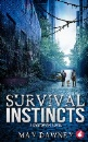 Dawney, May: Survival Instincts: A Dystopian Novel