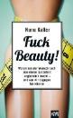 Kaller, Nunu: Fuck Beauty!