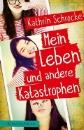 Schrocke, Kathrin: Mein Leben und andere Katastrophen