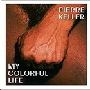 Obrist, Hans Ulrich: Pierre Keller - My Colorful Life
