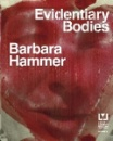 Barbara Hammer - Evidentiary Bodies