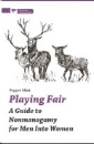 Mint, Pepper: Playing Fair: A Guide to Nonmonogamy for Men Into Women