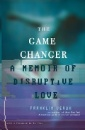 Veaux, Franklin: The Game Changer: A Memoir of Disruptive Love