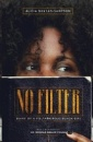 Bunyan-Sampson, Alicia: No Filter: Diary of a Polyamorous Black Girl