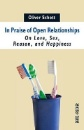 Schott, Oliver: In Praise of Open Relationships