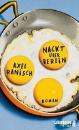 Ranisch, Axel: Nackt über Berlin