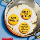 Ranisch, Axel: Nackt über Berlin (CD)