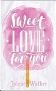 Walker, Jolene: Sweet Love for You