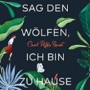 Brunt, Carol Rifka: Sag den Wölfen, ich bin zu Hause