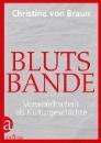 von Braun, Christina: Blutsbande