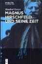 Herzer, Manfred: Magnus Hirschfeld und seine Zeit