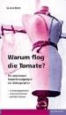 Notz, Gisela: Warum flog die Tomate?