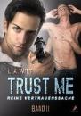 Witt, L. A.: Trust me - reine Vertrauenssache
