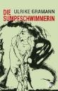 Gramann, Ulrike: Die Sumpfschwimmerin