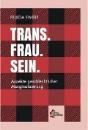 Ewert, Felicia: Trans. Frau. Sein