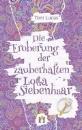 Lucas, Toni: Die Eroberung der zauberhaften Lotta Siebenhaar