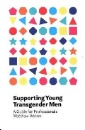 Waites, Matthew: Supporting Young Transgender Men