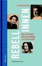 Frieling, Simone: Rebellinnen - Hannah Arendt, Rosa Luxemburg und Simone Weil