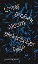 Maxl, Johanna: Unser großes Album elektrischer Tage