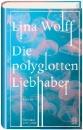 Wolff, Lina: Die polyglotten Liebhaber
