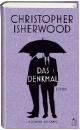 Isherwood, Christopher: Das Denkmal