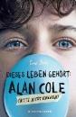 Bell, Eric: Dieses Leben gehört: Alan Cole - bitte nicht knicken