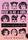 Korbik, Julia: How to be a girl