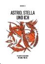 Anonymus, XX.: Astrid, Stella und ich