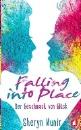 Munir, Sheryn: Falling into Place - Der Geschmack von Glück
