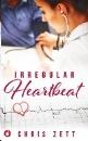 Zett, Chris: Irregular Heartbeat