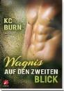 Burn, KC: Wagnis auf den zweiten Blick