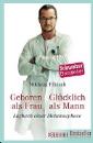 Flütsch, Niklaus: Geboren als Frau - Glücklich als Mann