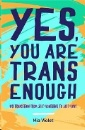 Violet, Mia: Yes, You Are Trans Enough