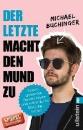 Buchinger, Michael: Der Letzte macht den Mund zu