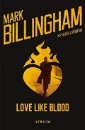 Billingham, Mark: Love like blood
