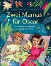 Scheerer, Susanne / von Sperber, Annabelle: Zwei Mamas für Oscar