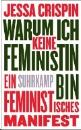 Crispin, Jessa: Warum ich keine Feministin bin