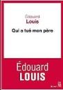Louis, Edouard: Qui a tué mon père