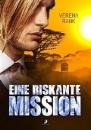 Rank, Verena: Eine riskante Mission
