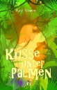 Rivers, Kay: Küsse unter Palmen