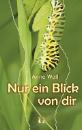 Wall, Anne: Nur ein Blick von dir