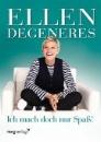 DeGeneres, Ellen: Ich mach doch nur Spass!