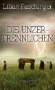 Faschinger, Lilian: Die Unzertrennlichen