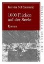 Schönemann, Kerstin: 1000 Flicken auf der Seele